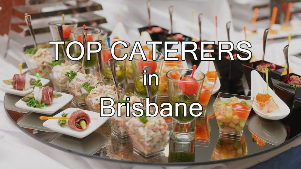 Top Caterers in Brisbane 2017
